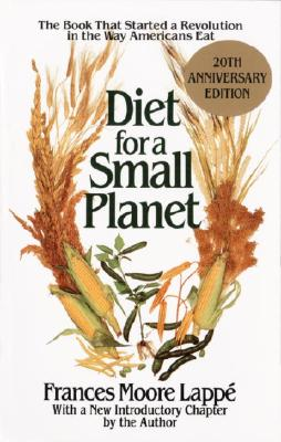 Diet for a Small Planet - Lappe, Frances Moore, and Lappae, Frances Moore