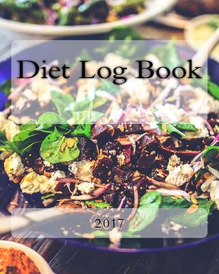 Diet Log Book 2017 - Books, Health & Fitness