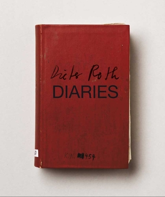 Dieter Roth: Diaries - Bradley, Fiona (Editor), and Buttner, Andrea, and Lowndes, Sarah