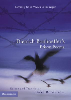 Dietrich Bonhoeffer's Prison Poems - Bonhoeffer, Dietrich, and Robertson, Edwin (Editor)