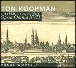Dietrich Buxtehude: Opera Omnia XVII - Vocal Works, Vol. 7
