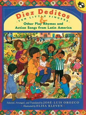 Diez Deditos and Other Play Rhymes and Action Songs from Latin America - Orozco, Jose-Luis, and Kleven, Elisa (Illustrator)