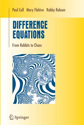 Difference Equations: From Rabbits to Chaos - Cull, Paul, and Flahive, Mary, and Robson, Robby