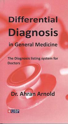 Differential Diagnosis in General Medicine - Arnold, Ahran