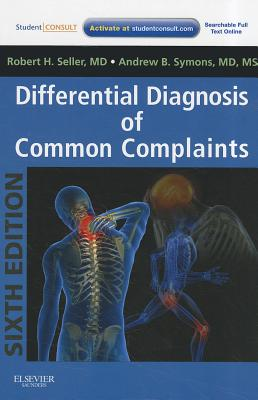 Differential Diagnosis of Common Complaints - Seller, Robert H, and Symons, Andrew B