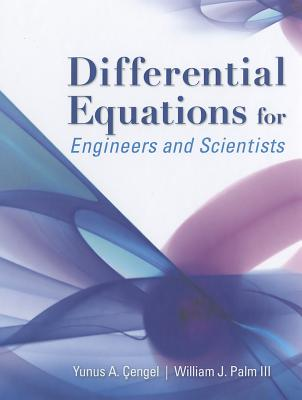 Differential Equations for Engineers and Scientists - Cengel, Yunus A, Dr., and Palm, William J, III