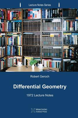 Differential Geometry: 1972 Lecture Notes - Geroch, Robert