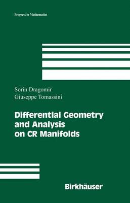 Differential Geometry and Analysis on Cr Manifolds - Dragomir, Sorin, and Tomassini, Giuseppe
