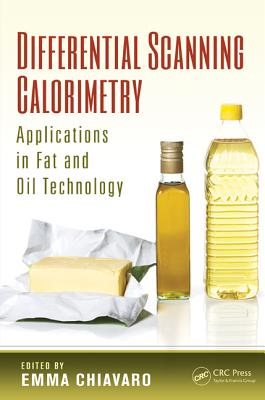 Differential Scanning Calorimetry: Applications in Fat and Oil Technology - Chiavaro, Emma (Editor)