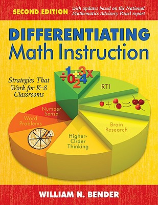 Differentiating Math Instruction: Strategies That Work for K-8 Classrooms - Bender, William N, Dr. (Editor)