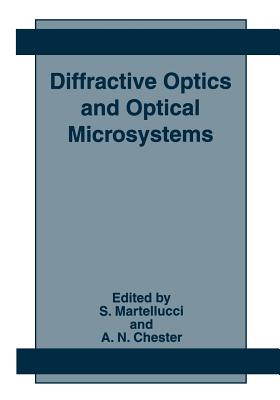 Diffractive Optics and Optical Microsystems - Martellucci, S (Editor), and Chester, Arthur N (Editor)