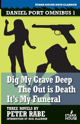 Dig My Grave Deep - Rabe, Peter, and Ollerman, Rick (Introduction by)