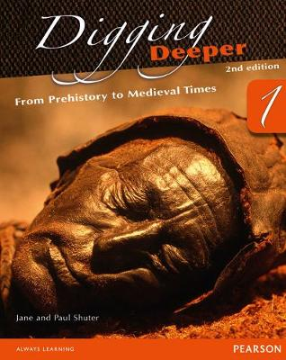 Digging Deeper 1: From Prehistory to Medieval Times Second Edition Student Book with ActiveBook CD - Shuter, Jane, and Shuter, Paul