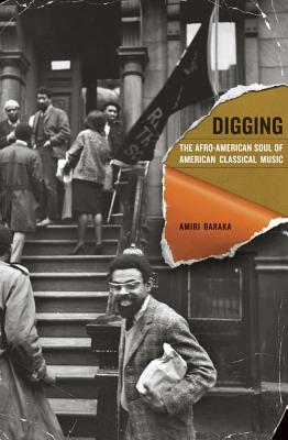 Digging: The Afro-American Soul of American Classical Music - Baraka, Amiri
