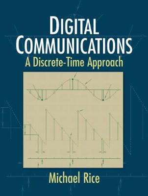 Digital Communications: A Discrete-Time Approach - Rice, Michael, Professor