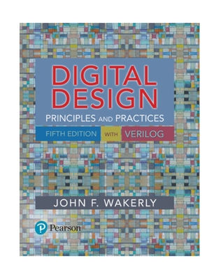 Digital Design: Principles and Practices - Wakerly, John