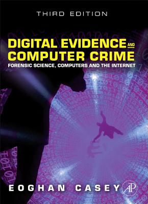 Digital Evidence and Computer Crime: Forensic Science, Computers and the Internet - Casey, Eoghan, M.A.