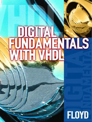 Digital Fundamentals with VHDL - Floyd, Thomas L