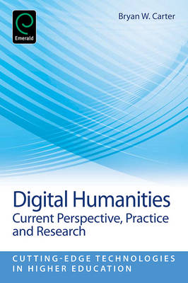 Digital Humanities: Current Perspective, Practices, and Research - Carter, Bryan