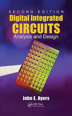 Digital Integrated Circuits: Analysis and Design - Ayers, John E