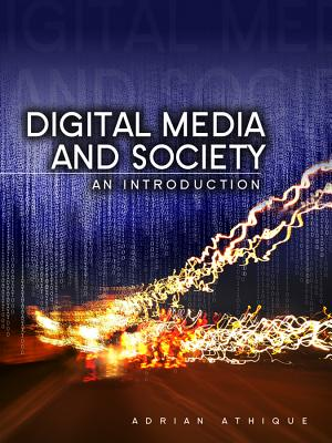 Digital Media and Society: An Introduction - Athique, Adrian