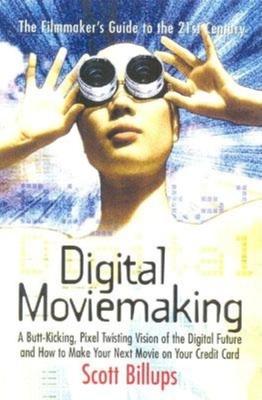 Digital Moviemaking - Billups, Scott
