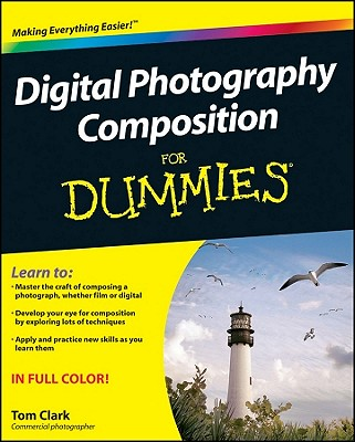 Digital Photography Composition for Dummies - Clark, Tom