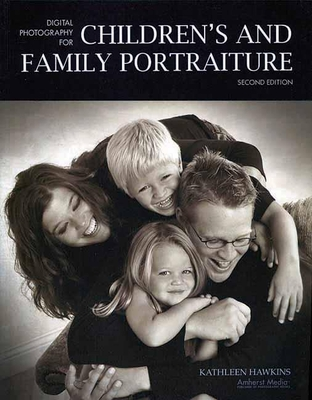Digital Photography for Children's and Family Portraiture - Hawkins, Kathleen