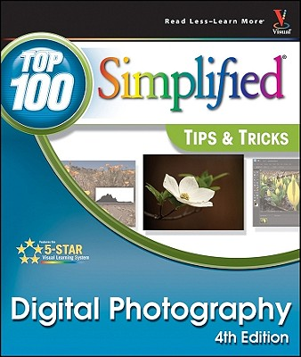 Digital Photography: Top 100 Simplified Tips & Tricks - Sheppard, Rob