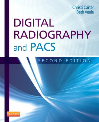 Digital Radiography and Pacs - Carter, Christi, and Veale, Beth, Med