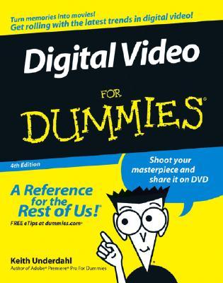 Digital Video for Dummies - Underdahl, Keith