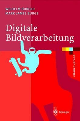 Digitale Bildverarbeitung: Eine Einfa1/4hrung Mit Java Und Imagej - Burger, Wilhelm, and Burge, Mark James