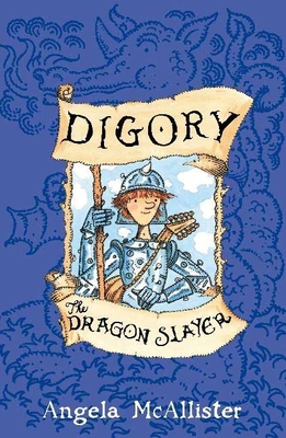 Digory the Dragon Slayer - McAllister, Angela