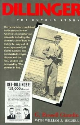 Dillinger: The Untold Story - Girardin, G Russell