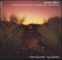 Dillon: Traumwerk; String Quartet No. 2; Parjunya - Arditti Quartet; Graeme Jennings (violin); Irvine Arditti (violin); Nieuw Ensemble; Rohan de Saram (cello);...