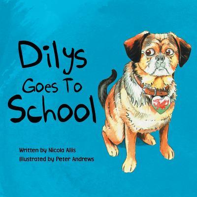 Dilys Goes to School - Allis, Nicola