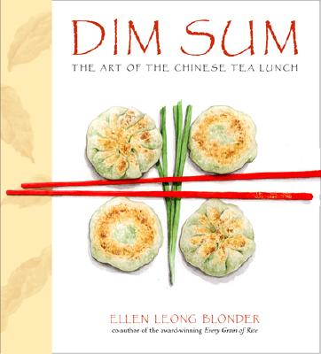 Dim Sum: The Art of Chinese Tea Lunch - Blonder, Ellen Leong