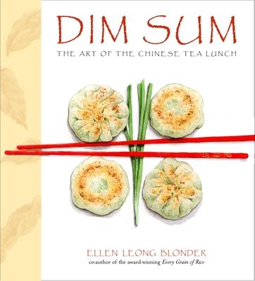Dim Sum: The Art of Chinese Tea Lunch - Blonder, Ellen Leong