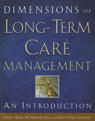 Dimensions of Long-Term Care Management: An Introduction - McSweeney-Feld, Mary Helen (Editor), and Oetjen, Reid (Editor)