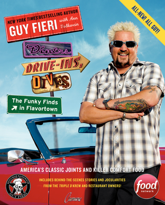 Diners, Drive-Ins, and Dives: The Funky Finds in Flavortown: America's Classic Joints and Killer Comfort Food - Fieri, Guy, and Volkwein, Ann