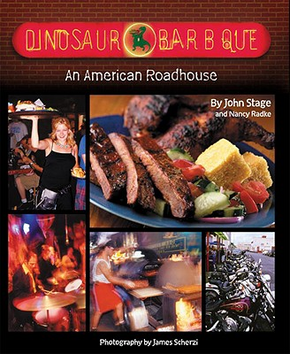 Dinosaur Bar-B-Que: An American Roadhouse - Stage, John, and Radke, Nancy, and Scherzi, James (Photographer)