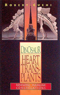Dinosaur Heart Transplants - Cueni, R Robert