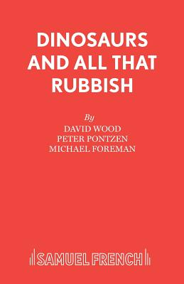 Dinosaurs and All That Rubbish: Play - Wood, David, and Pontzen, Peter, and Foreman, Michael