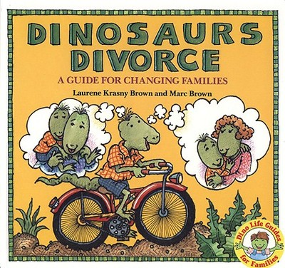 Dinosaurs Divorce: A Guide for Changing Families - Brown, Laurene Krasny, and Bittner, Rosanne, and Lawson