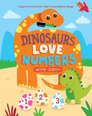 Dinosaurs Love Numbers: Supports the Early Years Foundation Stage - Stead, Emily, and Ward, Sarah (Illustrator)