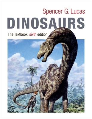 Dinosaurs: The Textbook - Lucas, Spencer