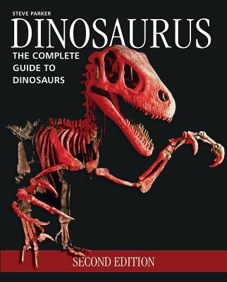 Dinosaurus: The Complete Guide to Dinosaurs - Parker, Steve