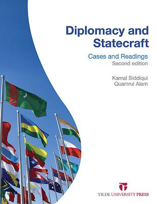 Diplomacy and Statecraft: Cases and Readings - Siddiqui, Kamal, and Alam, Quamrul