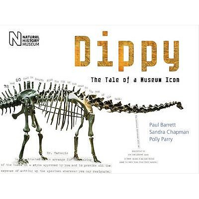Dippy: The Tale of a Museum Icon - Barrett, Paul, and Parry, Polly, and Chapman, Sandra