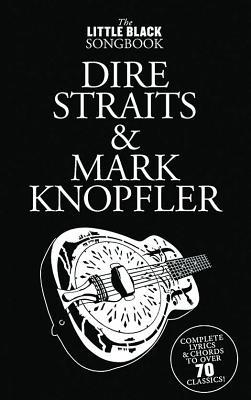 Dire Straits & Mark Knopfler - Little Black Songbook - Dire Straits, and Knopfler, Mark
